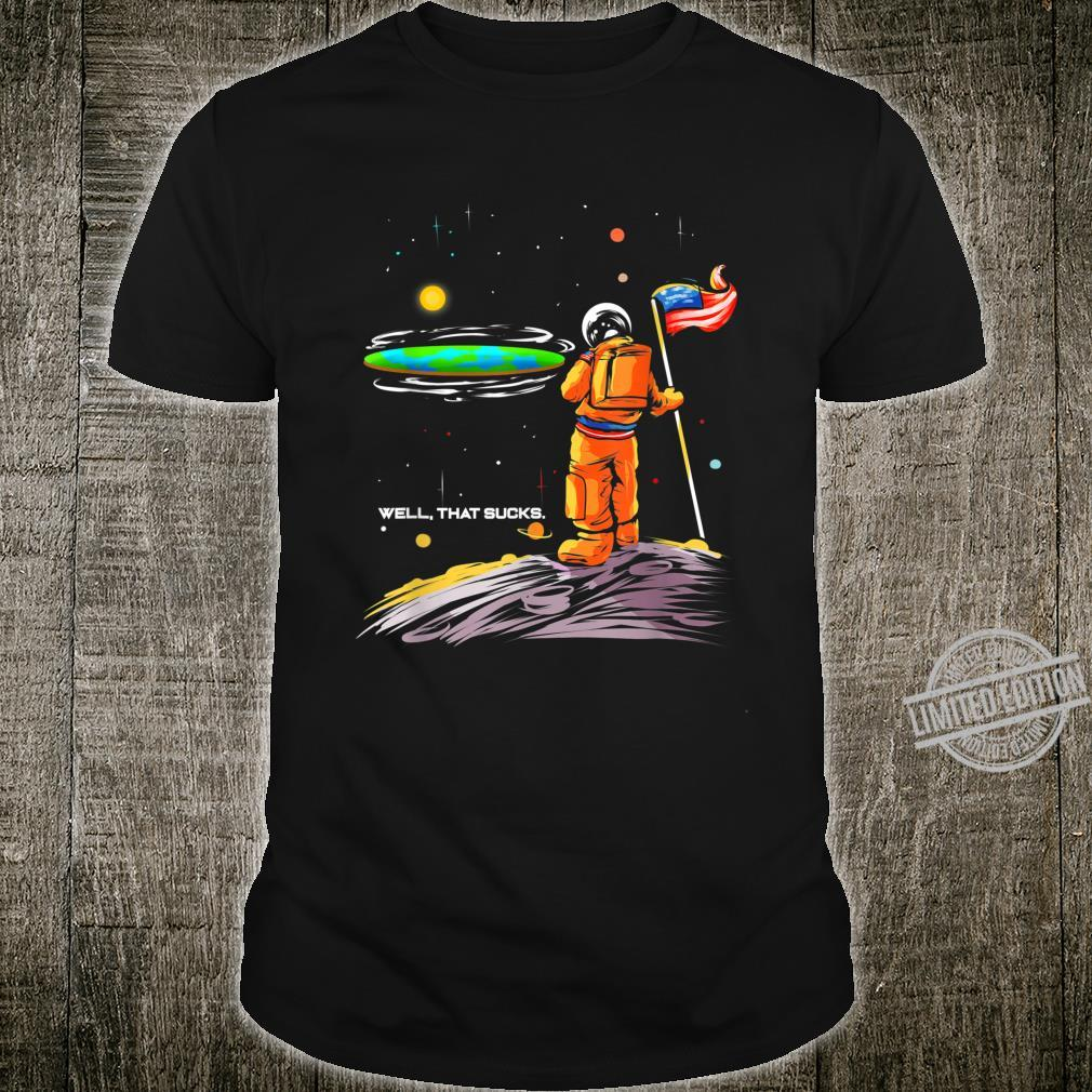 Flat Earth Astronaut for Space Universe Fans Shirt