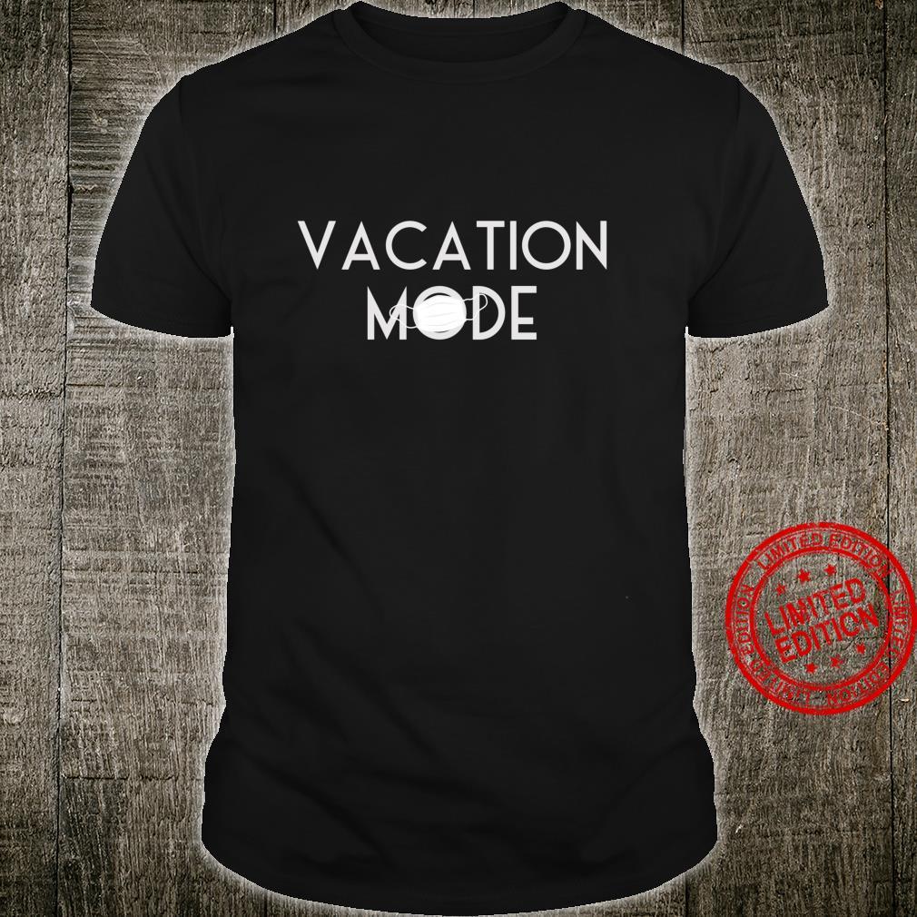 Matching Vacation Mode 2020 Family theme park match Shirt