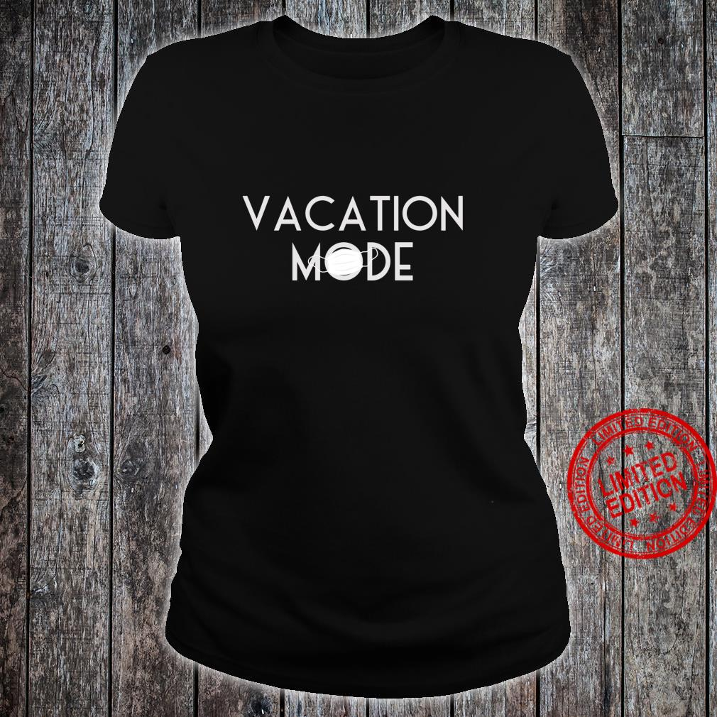 Matching Vacation Mode 2020 Family theme park match Shirt ladies tee