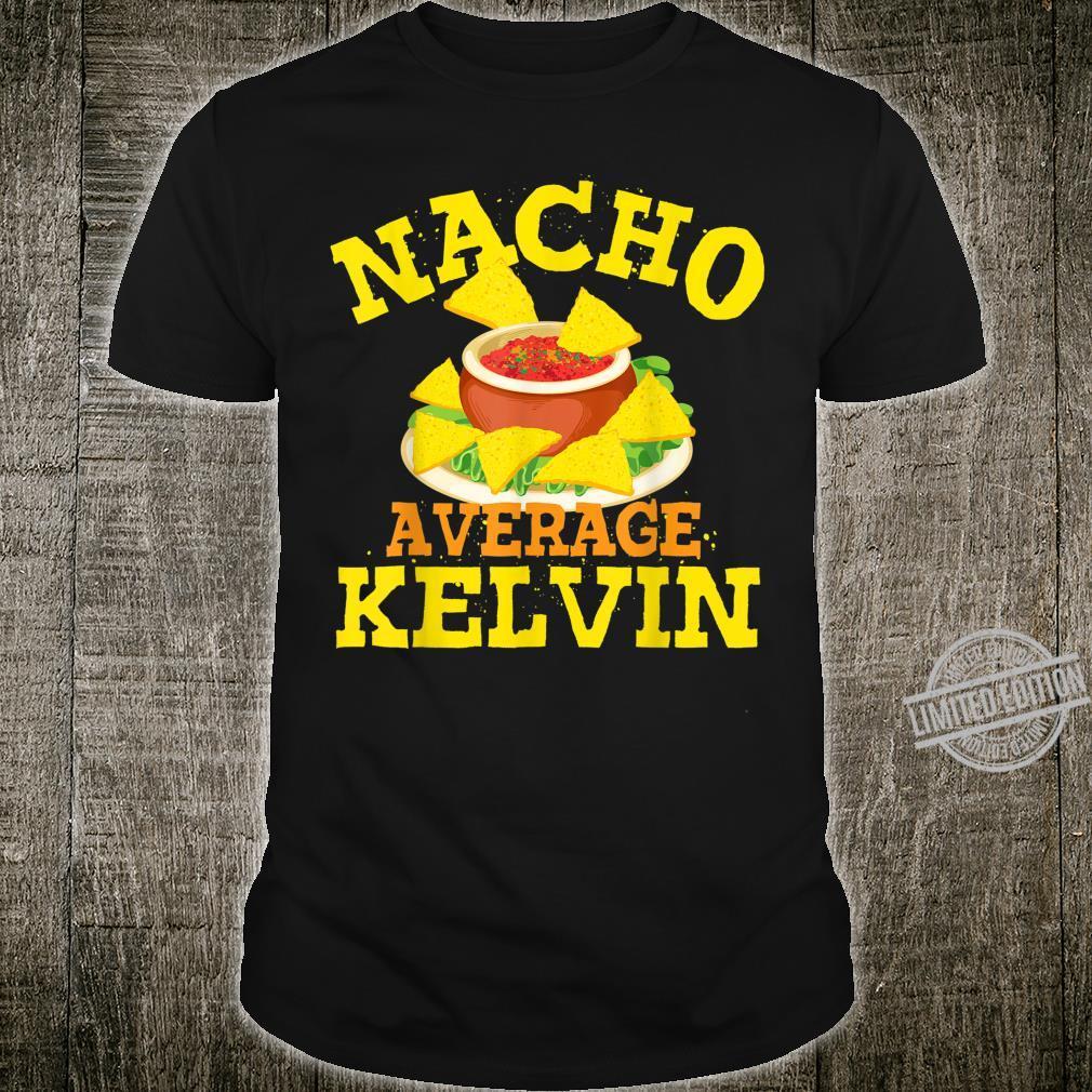 Nacho Average KELVIN Birthday Personalized Name Shirt