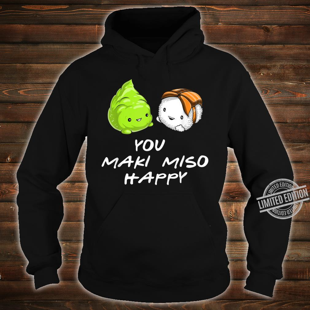 Sushi You Maki Miso Happy Kawaii Japan Shirt hoodie