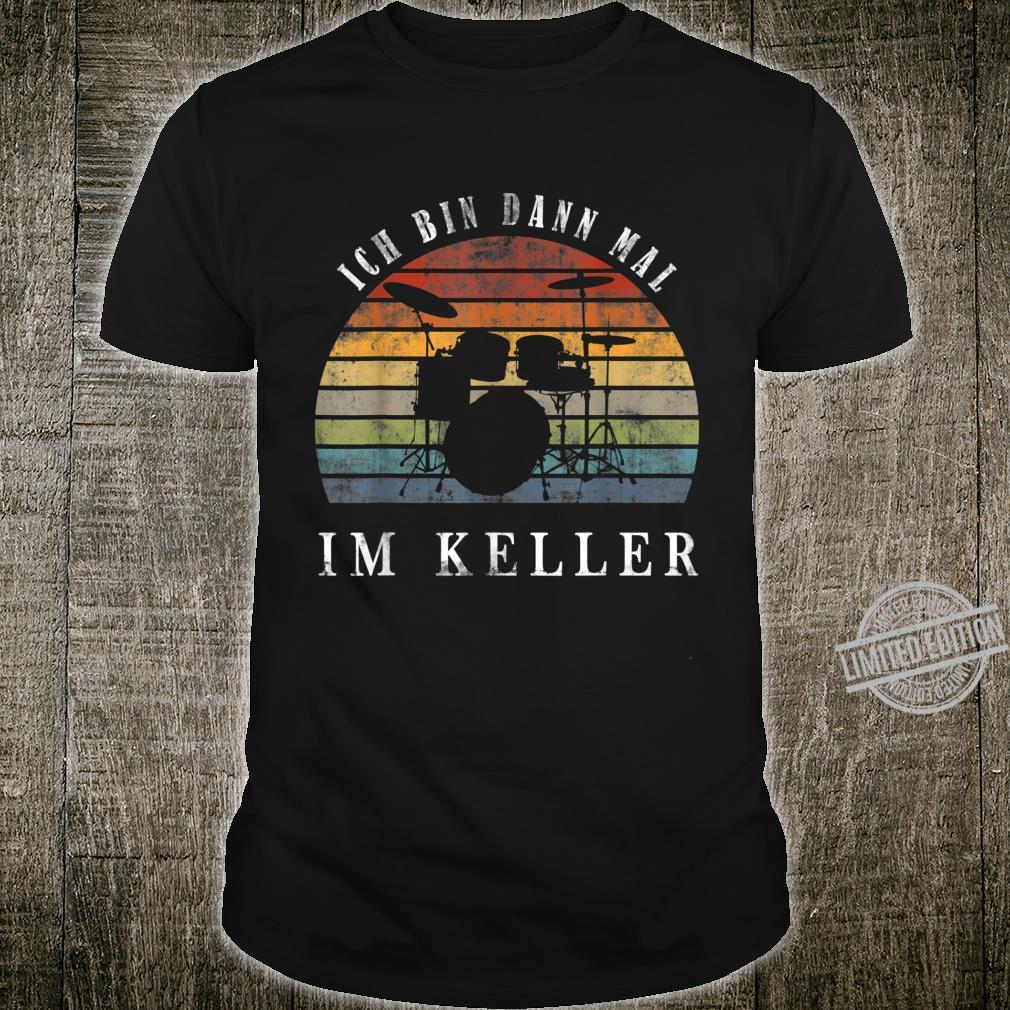 TShirt with Text 'Ich bin dann mal im Keller [German Language] Shirt