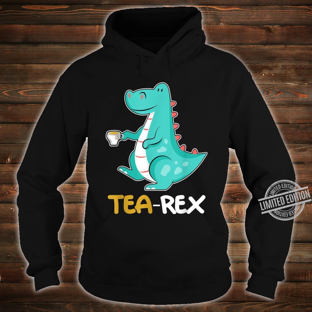 Tea RexRex Dino und Dinosaurier TRex Shirt hoodie
