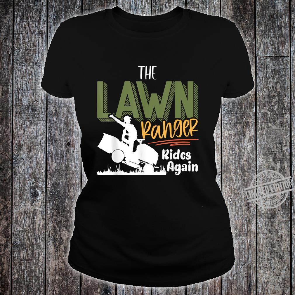 The Lawn Ranger Rides Again Mower Mowing Lawn Caretaker Shirt ladies tee