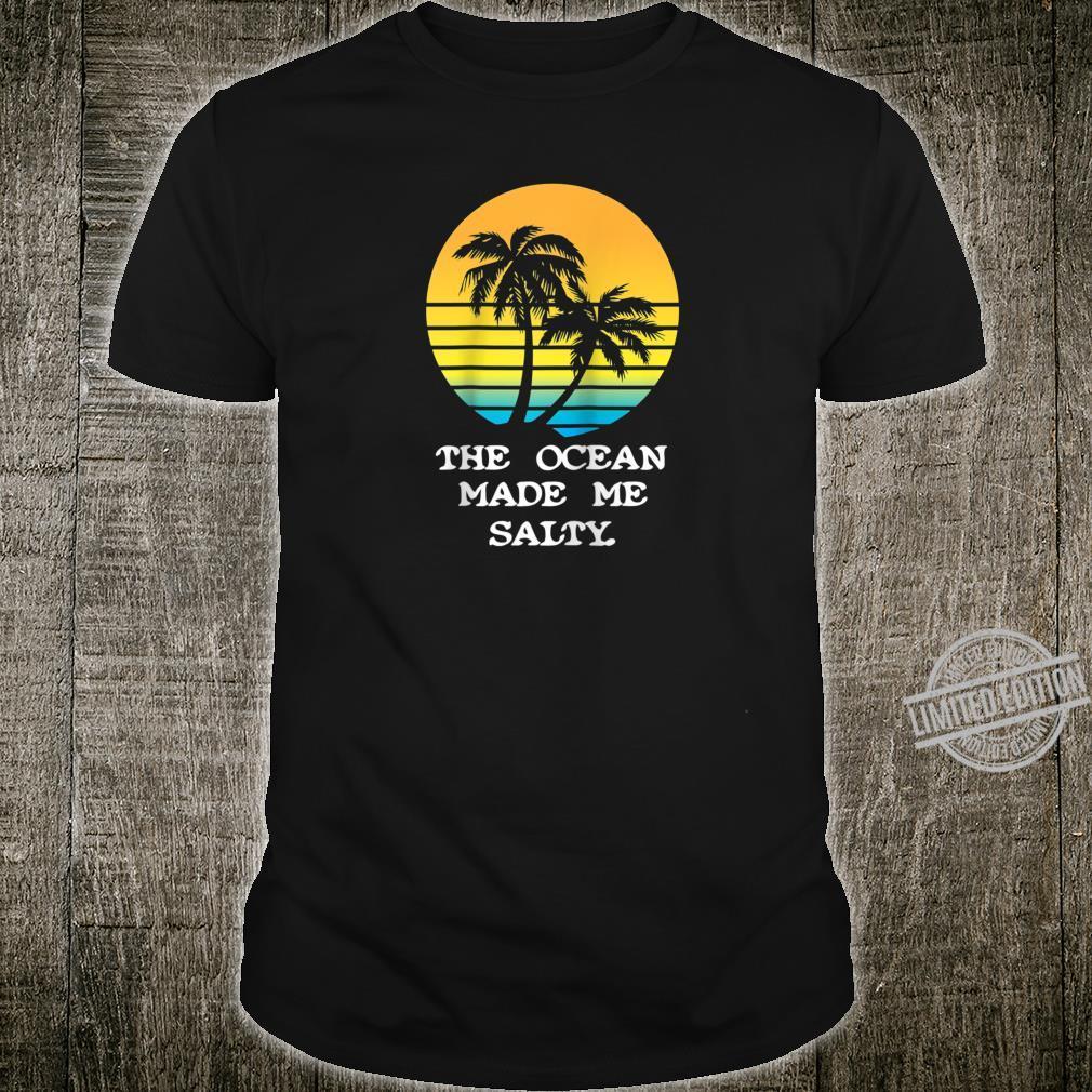 The Ocean Made Me Salty Beach Vacation Shirt