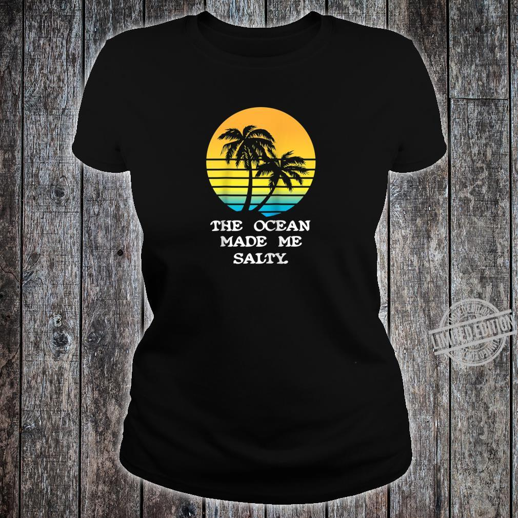 The Ocean Made Me Salty Beach Vacation Shirt ladies tee
