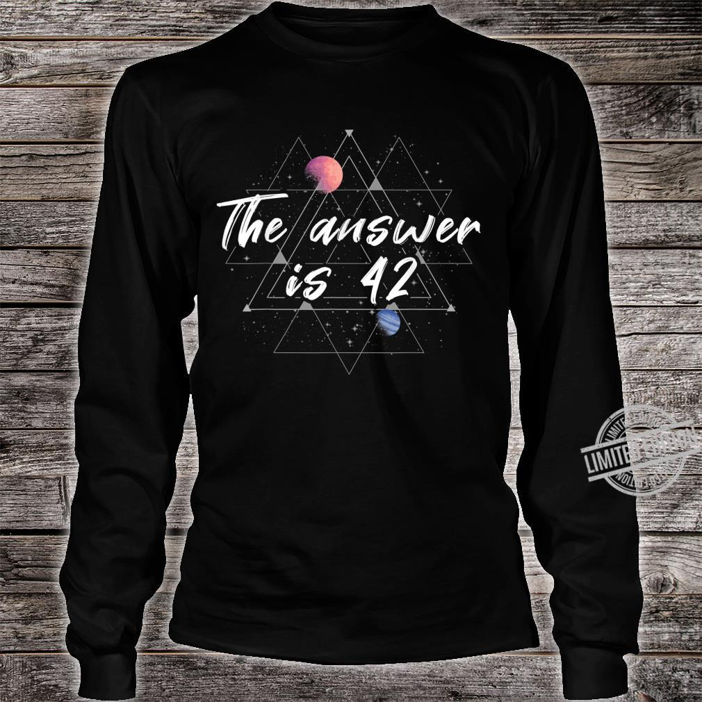 The answer is 42 Galaxie Geek Nerd Geschenk Frage Universum Shirt long sleeved