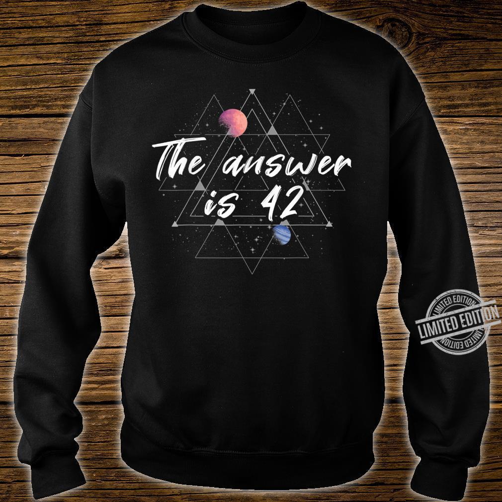 The answer is 42 Galaxie Geek Nerd Geschenk Frage Universum Shirt sweater