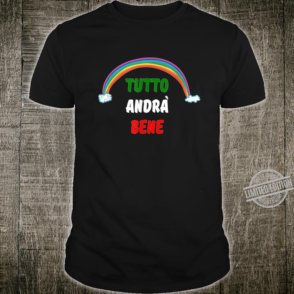 Tutto Andra Bene Italy Rainbow Shirt